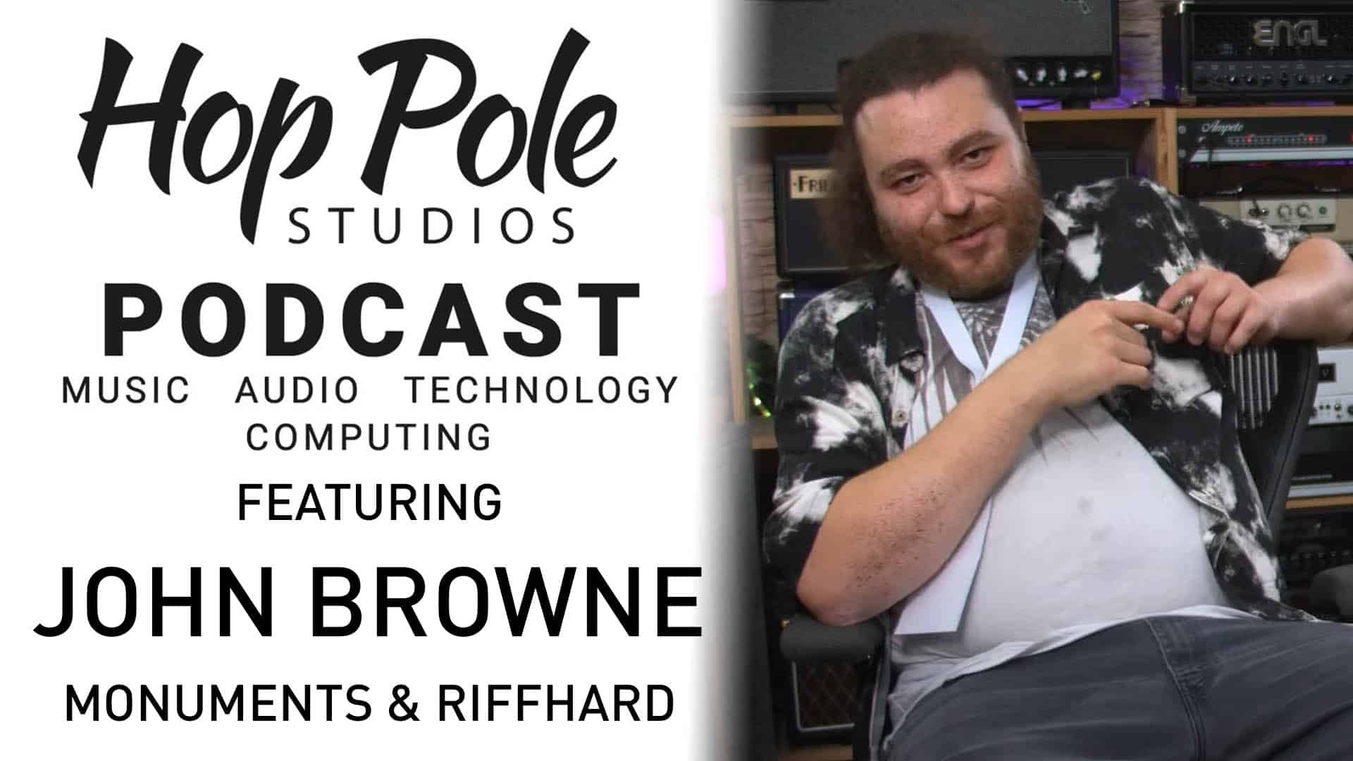 JOHN BROWNE – Monuments + Riffhard | The Hop Pole Podcast #070