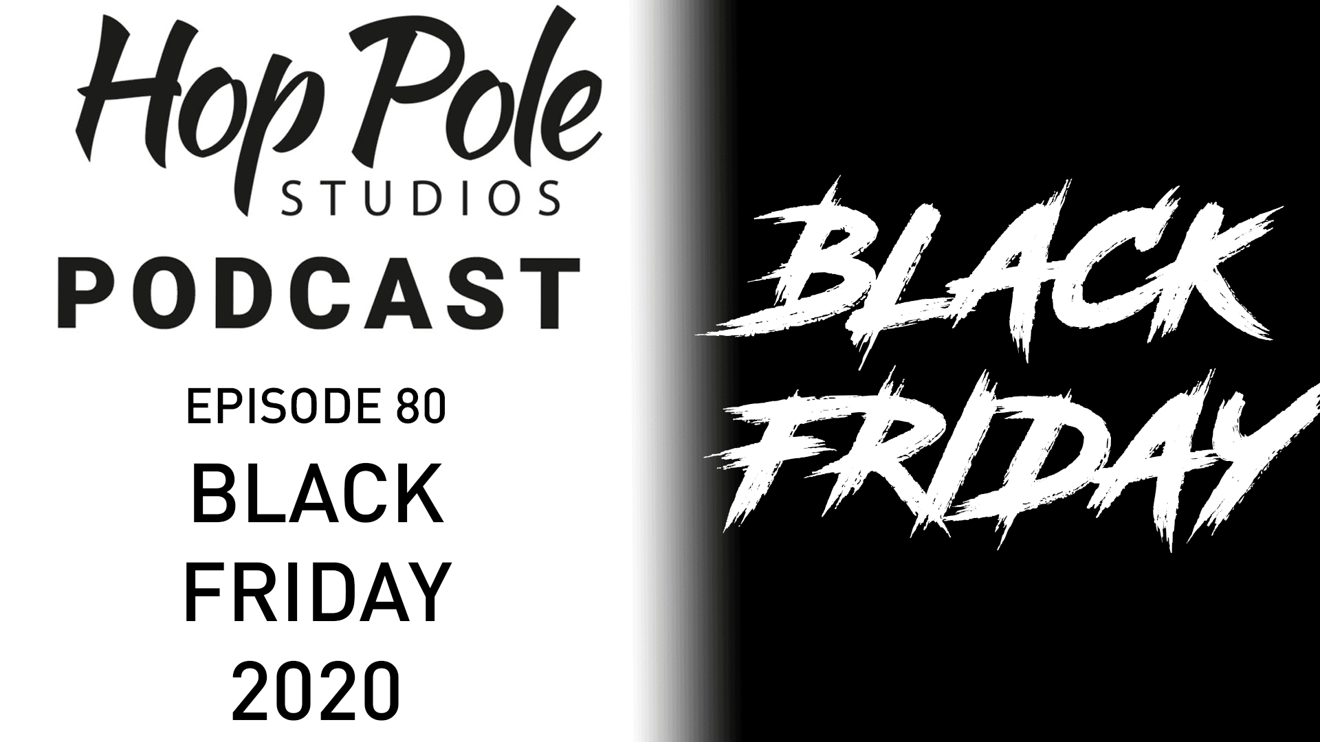 BLACK FRIDAY DEALS!!!  | The Hop Pole Podcast #080